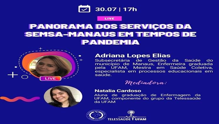 Live da Semana com a Enfa. Adriana Lopes Elias (Subsecretária SEMSA-Manaus) no Instagram da Telessaúde